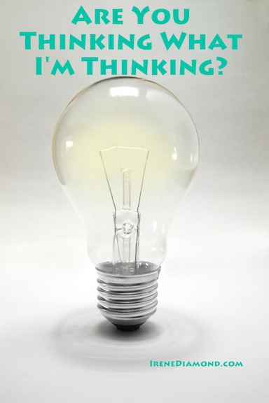 Are You Thinking Small? Irene Diamond.com